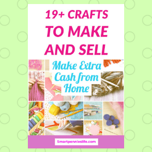 19+ Crafts to make and sell to make money