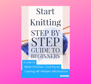 Learn to knit a Step by Step Guide for Beginners