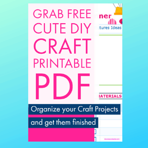 FREE Cute DIY Craft Printable PDF ( Includes To do List to organise Projects )