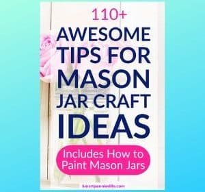 101+ Awesome Mason Jar Craft Ideas (Includes Easy Painting Tutorials )