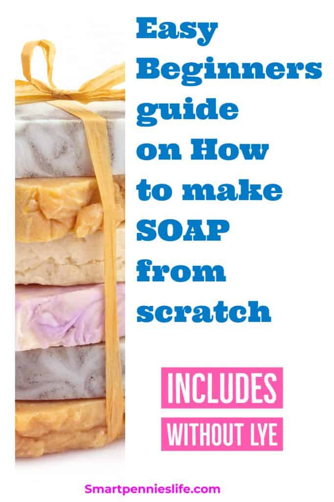 How to make Soap (Includes Without Lye