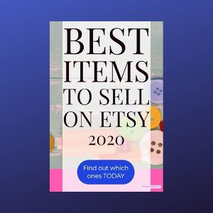 Best selling Items on Etsy (make money in 2020)