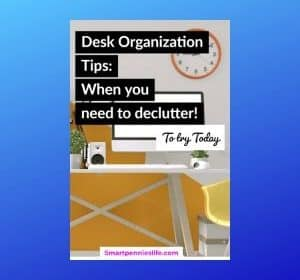 How to have an Organized desk (Declutter your Desk today)