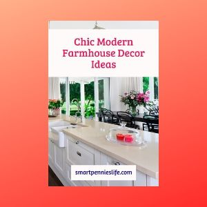 Chic modern Farmhouse Decor (includes DIY projects)