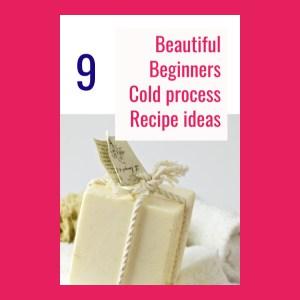 9 Beginners Cold process Soap recipe Ideas